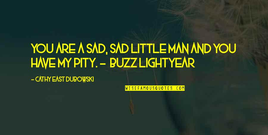 17th Century Poetry Quotes By Cathy East Dubowski: You are a sad, sad little man and