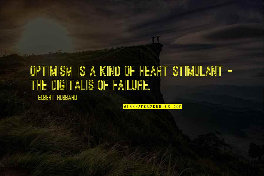 18 Years Old Girl Quotes By Elbert Hubbard: Optimism is a kind of heart stimulant -