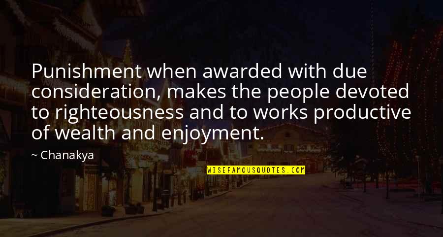 180 South Movie Quotes By Chanakya: Punishment when awarded with due consideration, makes the