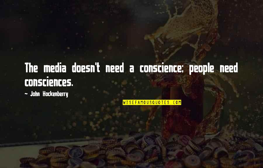 180 South Movie Quotes By John Hockenberry: The media doesn't need a conscience; people need