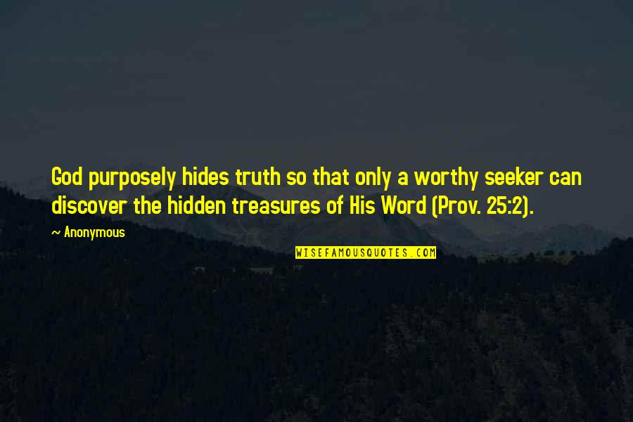 1981 Springbok Tour Quotes By Anonymous: God purposely hides truth so that only a