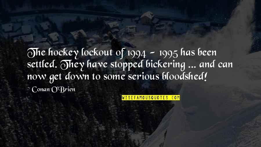 1994 Quotes By Conan O'Brien: The hockey lockout of 1994 - 1995 has
