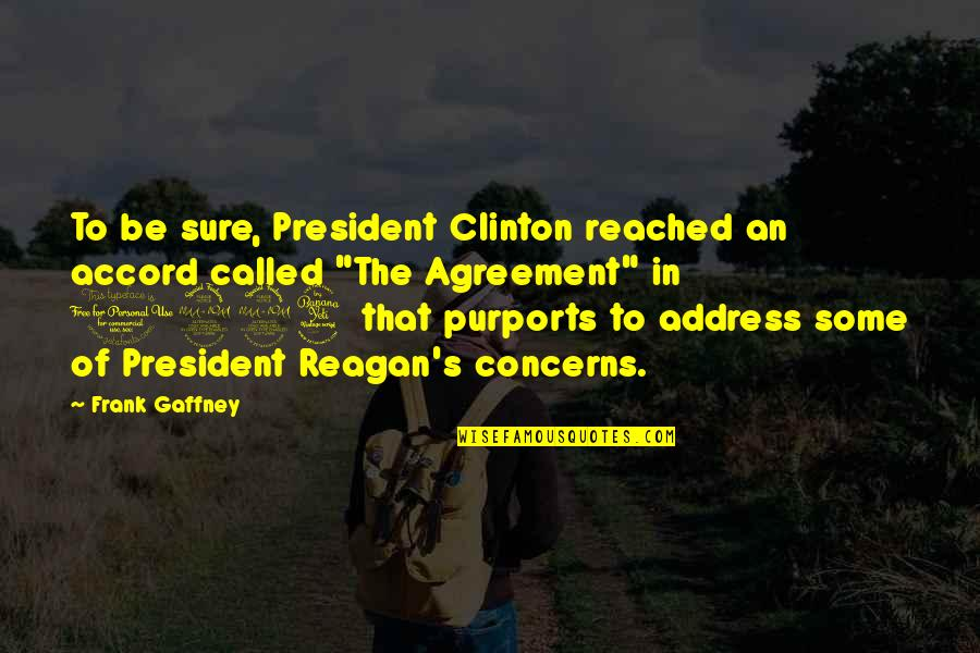 1994 Quotes By Frank Gaffney: To be sure, President Clinton reached an accord