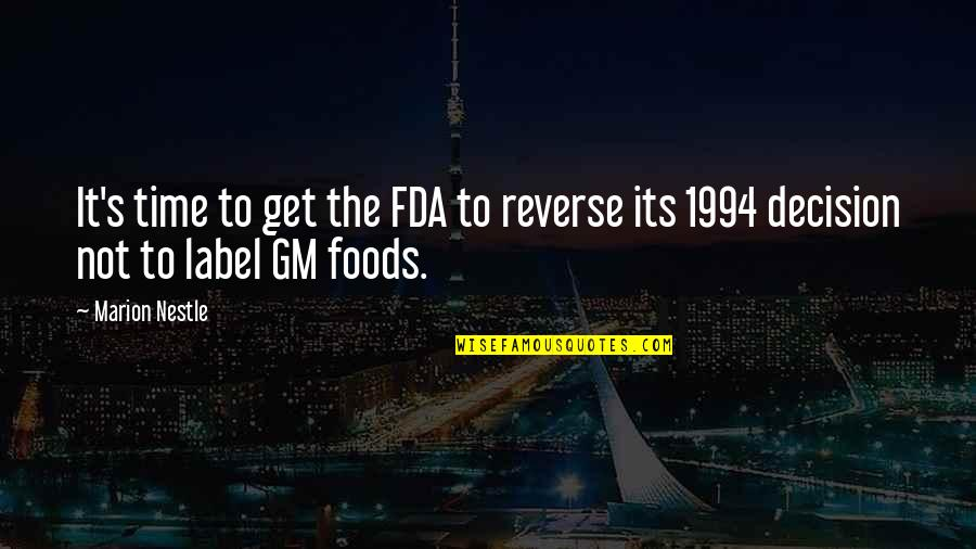 1994 Quotes By Marion Nestle: It's time to get the FDA to reverse