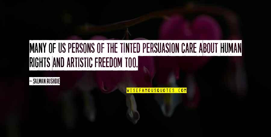 1994 Quotes By Salman Rushdie: Many of us persons of the tinted persuasion
