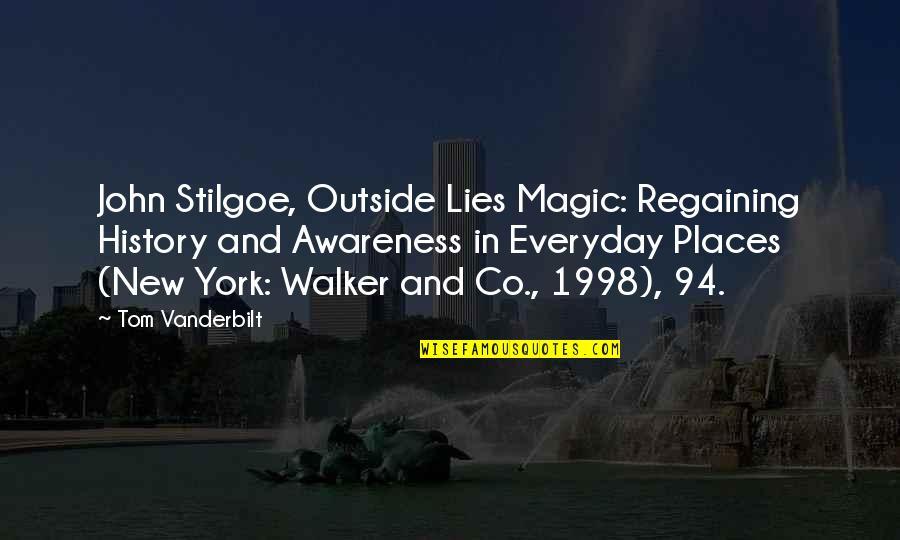 1998 Quotes By Tom Vanderbilt: John Stilgoe, Outside Lies Magic: Regaining History and