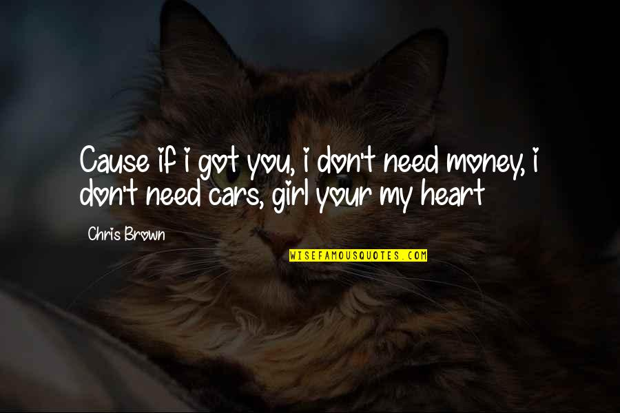 1st Day Of October Quotes By Chris Brown: Cause if i got you, i don't need