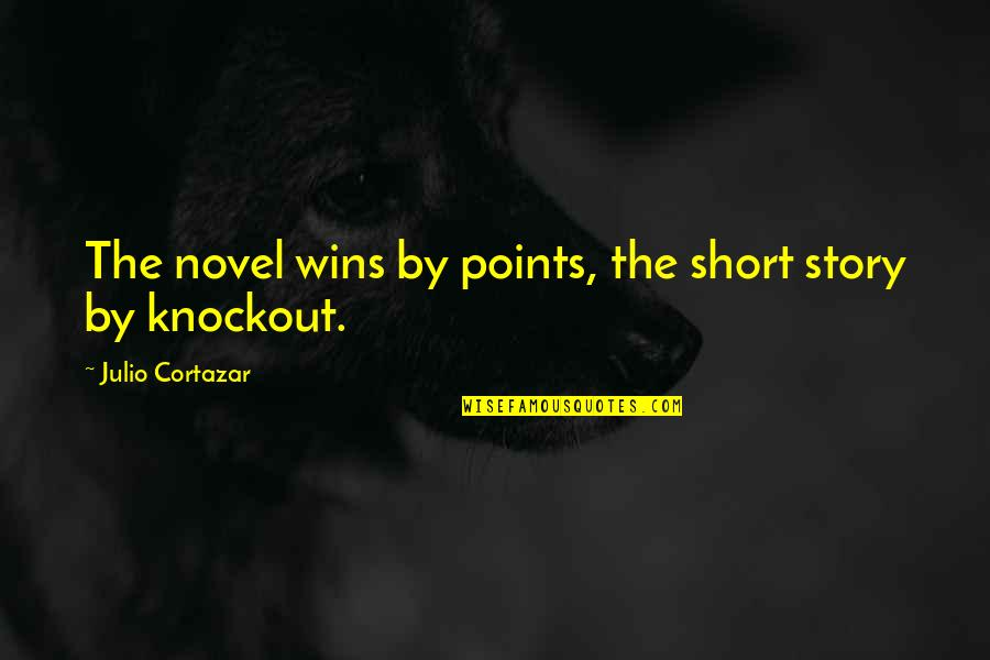 1st Day Of October Quotes By Julio Cortazar: The novel wins by points, the short story
