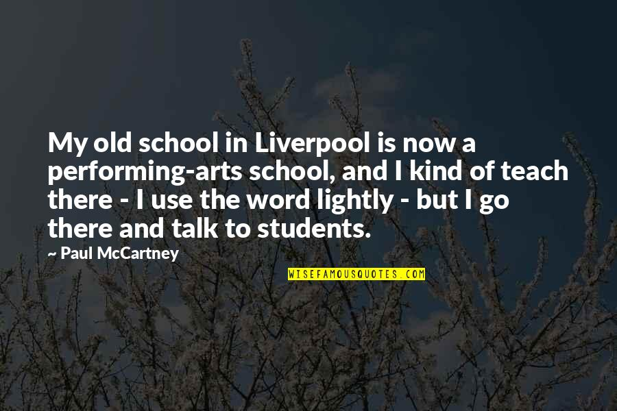 2 3 4 Word Quotes By Paul McCartney: My old school in Liverpool is now a