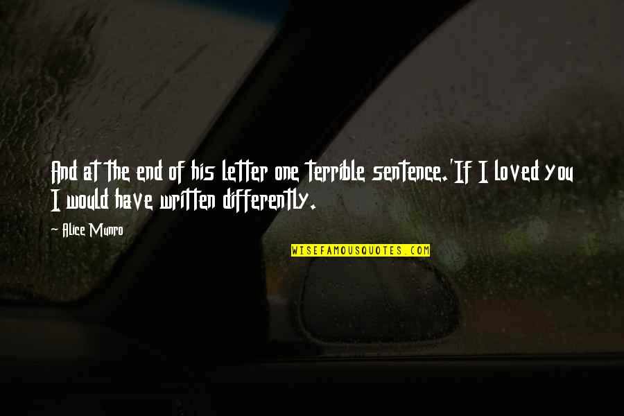 2 Or 3 Letter Quotes By Alice Munro: And at the end of his letter one