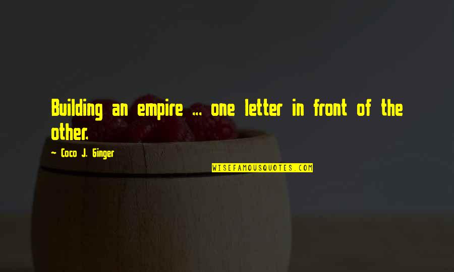 2 Or 3 Letter Quotes By Coco J. Ginger: Building an empire ... one letter in front