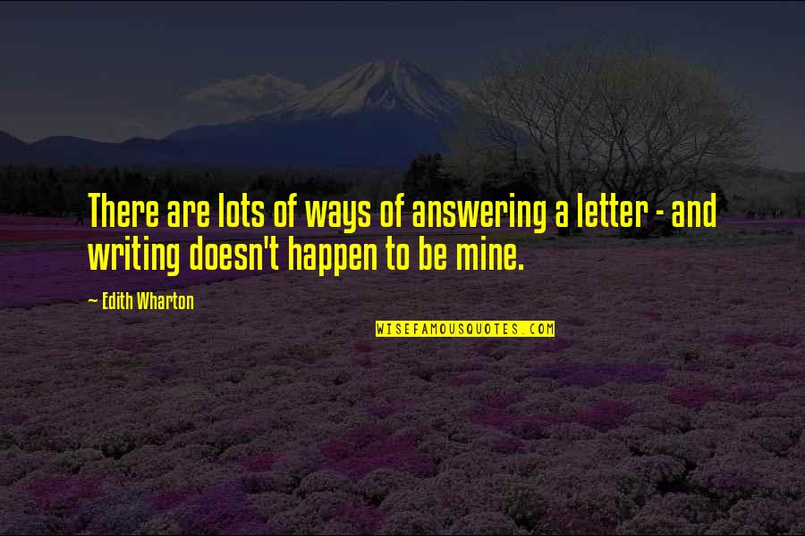 2 Or 3 Letter Quotes By Edith Wharton: There are lots of ways of answering a