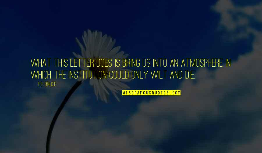 2 Or 3 Letter Quotes By F.F. Bruce: What this letter does is bring us into