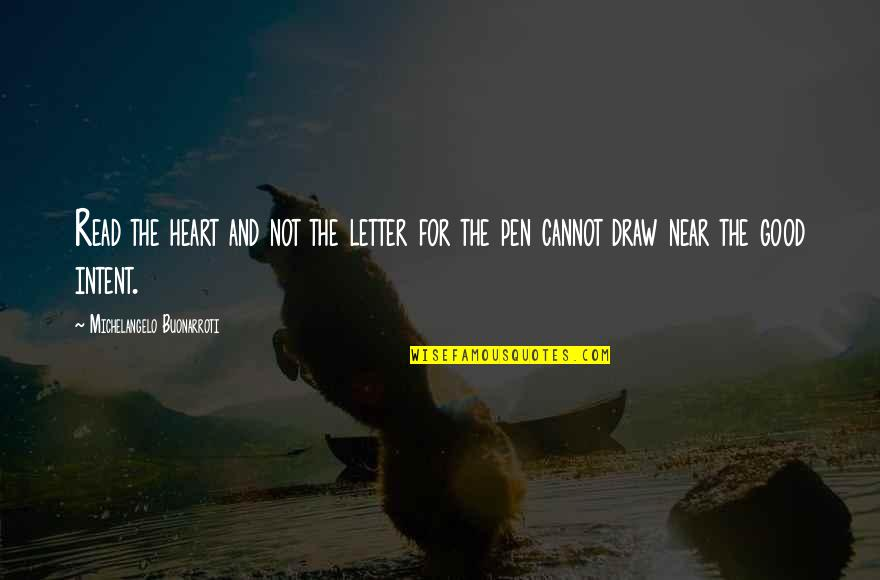2 Or 3 Letter Quotes By Michelangelo Buonarroti: Read the heart and not the letter for