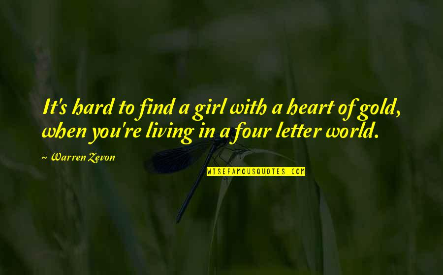 2 Or 3 Letter Quotes By Warren Zevon: It's hard to find a girl with a