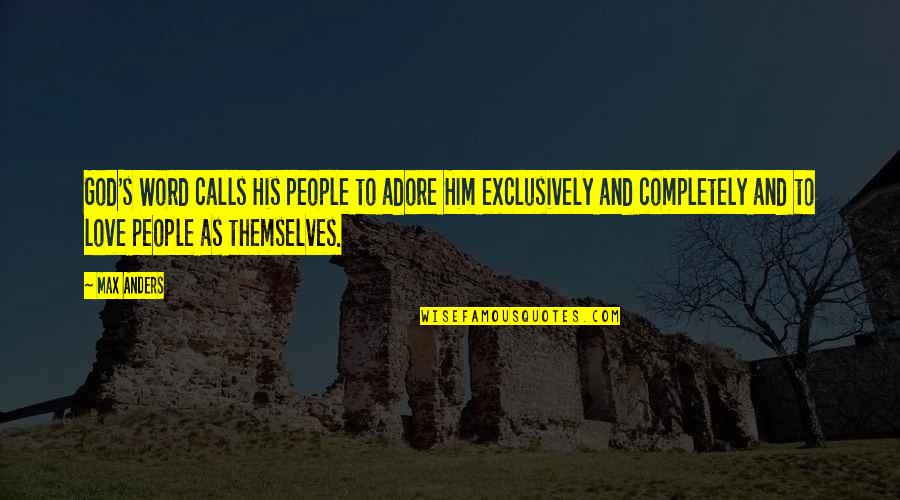 2 To 3 Word Love Quotes By Max Anders: God's Word calls His people to adore Him