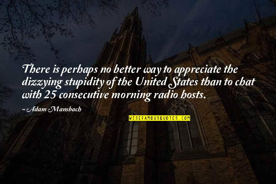 2 Way Radio Quotes By Adam Mansbach: There is perhaps no better way to appreciate