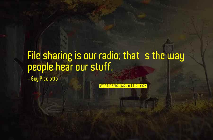 2 Way Radio Quotes By Guy Picciotto: File sharing is our radio; that's the way