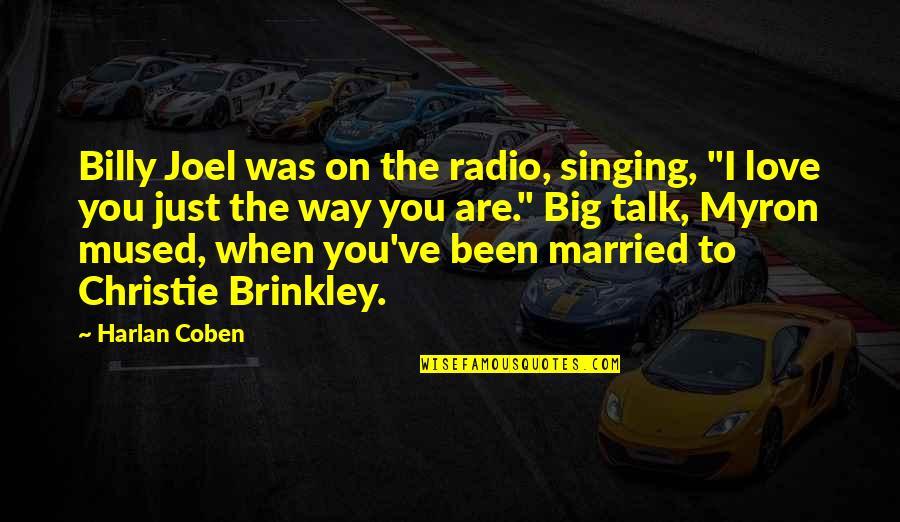 "2 Way Radio Quotes By Harlan Coben: Billy Joel was on the radio, singing, ""I"