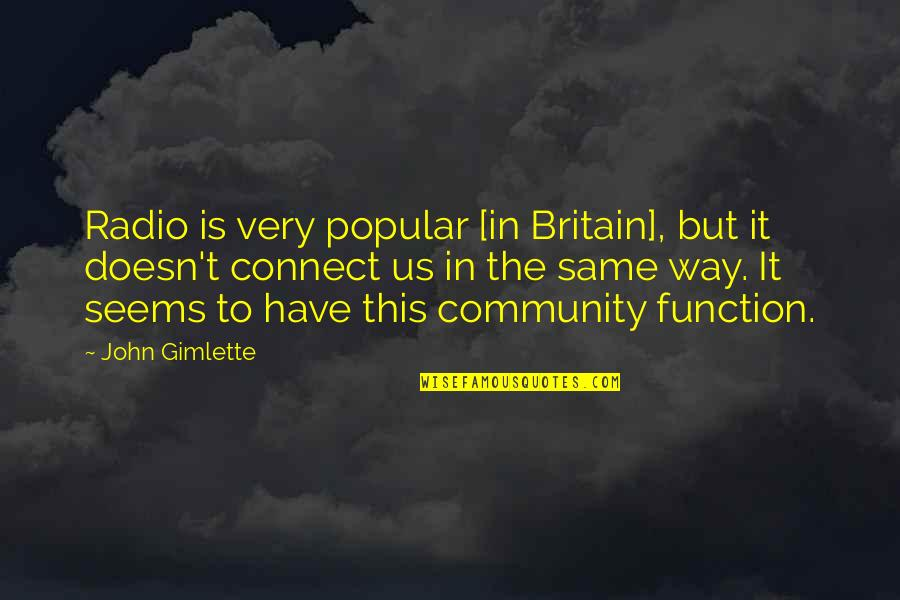 2 Way Radio Quotes By John Gimlette: Radio is very popular [in Britain], but it