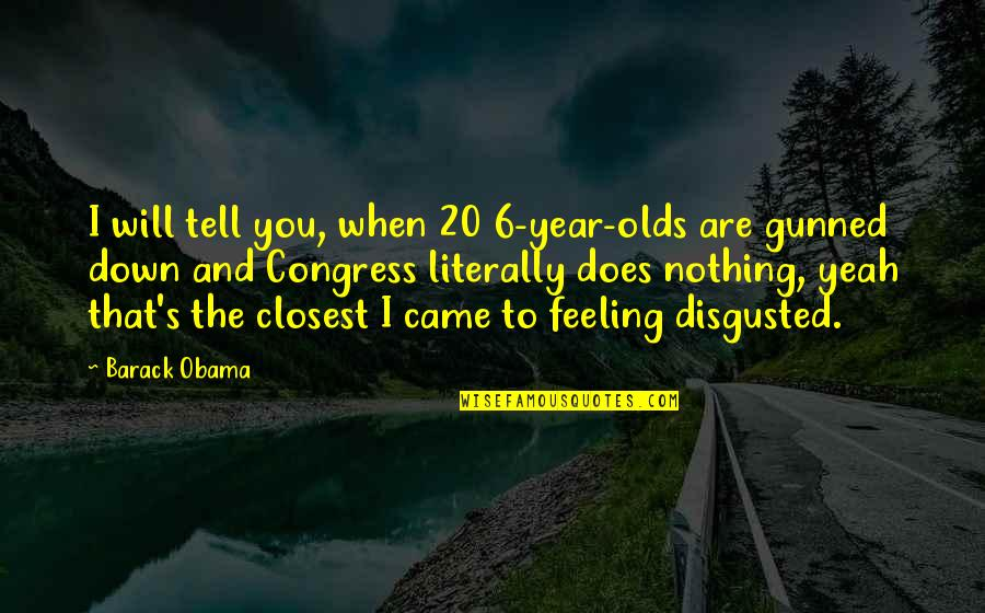 20 Year Quotes By Barack Obama: I will tell you, when 20 6-year-olds are