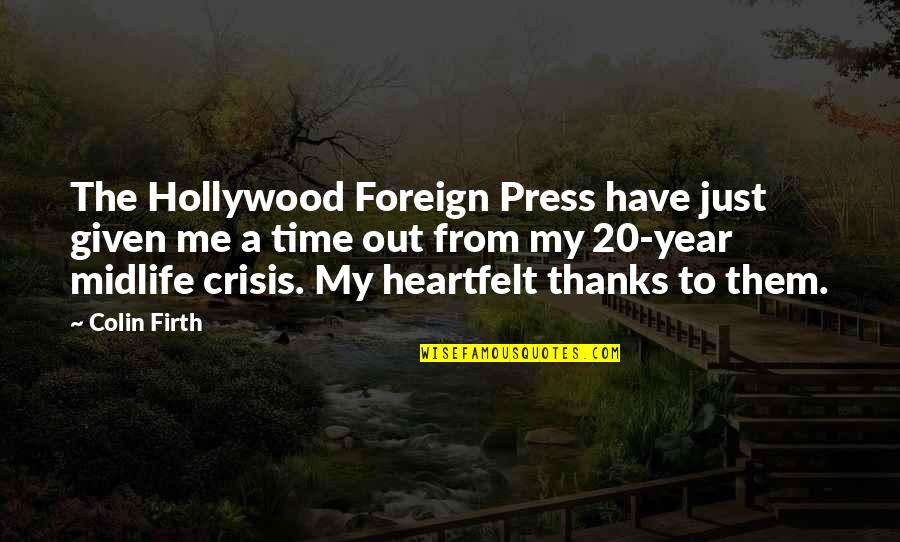 20 Year Quotes By Colin Firth: The Hollywood Foreign Press have just given me