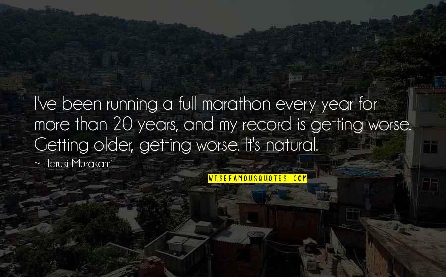 20 Year Quotes By Haruki Murakami: I've been running a full marathon every year