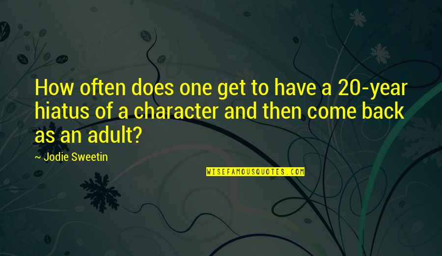 20 Year Quotes By Jodie Sweetin: How often does one get to have a