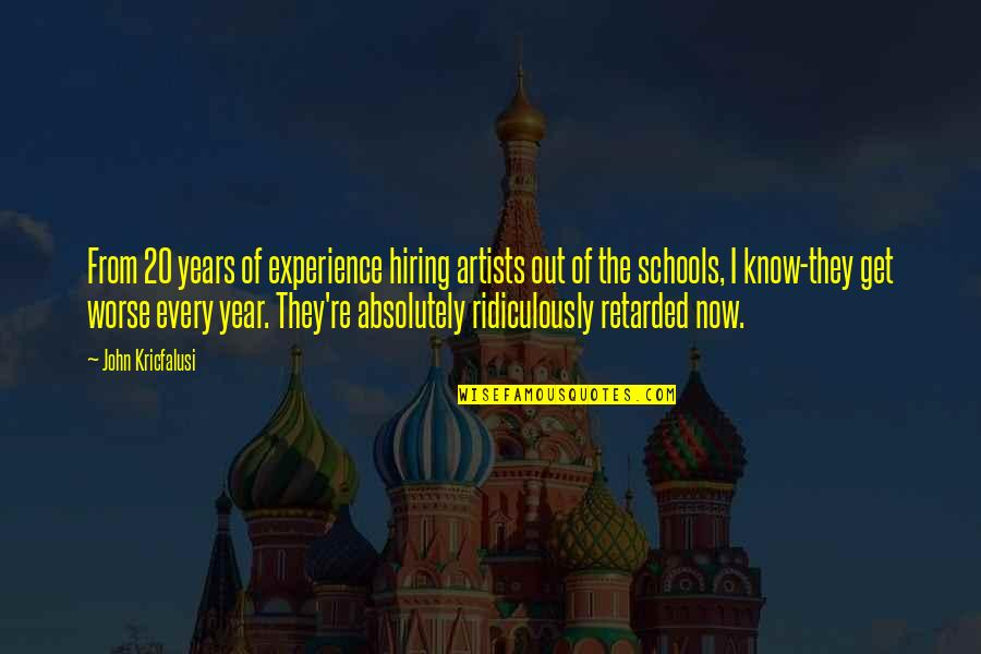 20 Year Quotes By John Kricfalusi: From 20 years of experience hiring artists out