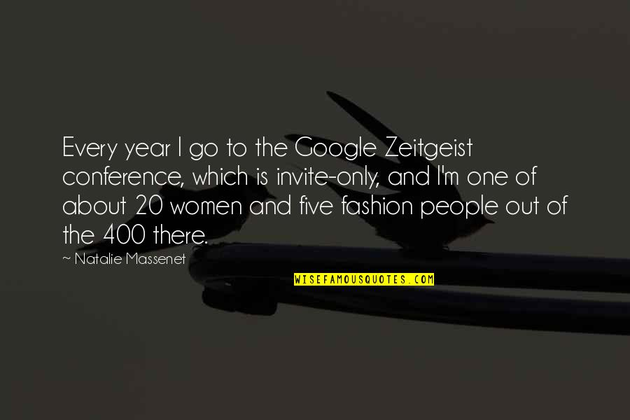 20 Year Quotes By Natalie Massenet: Every year I go to the Google Zeitgeist