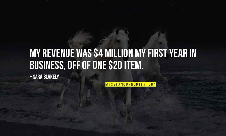 20 Year Quotes By Sara Blakely: My revenue was $4 million my first year