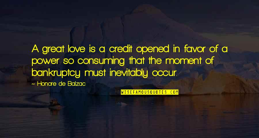200 Islamic Quotes By Honore De Balzac: A great love is a credit opened in