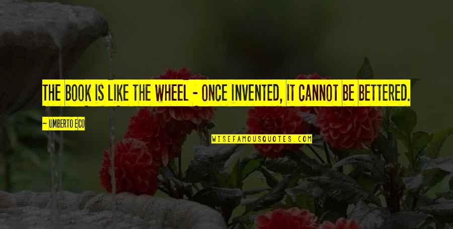 200 Islamic Quotes By Umberto Eco: The book is like the wheel - once