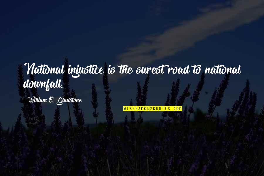 200 Islamic Quotes By William E. Gladstone: National injustice is the surest road to national