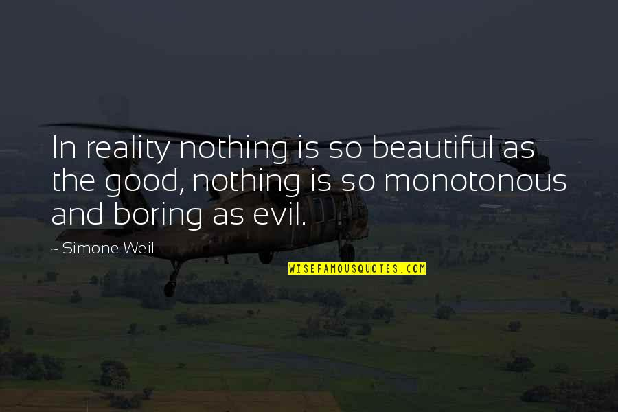 2014 Ended Quotes By Simone Weil: In reality nothing is so beautiful as the
