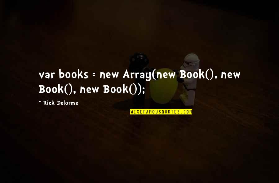2015 Bad Lip Reading Quotes By Rick Delorme: var books = new Array(new Book(), new Book(),