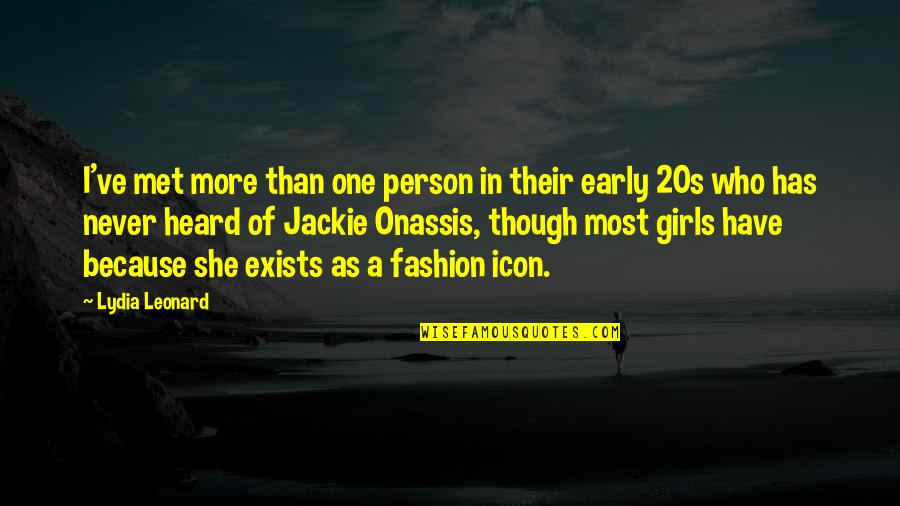 20s Fashion Quotes By Lydia Leonard: I've met more than one person in their