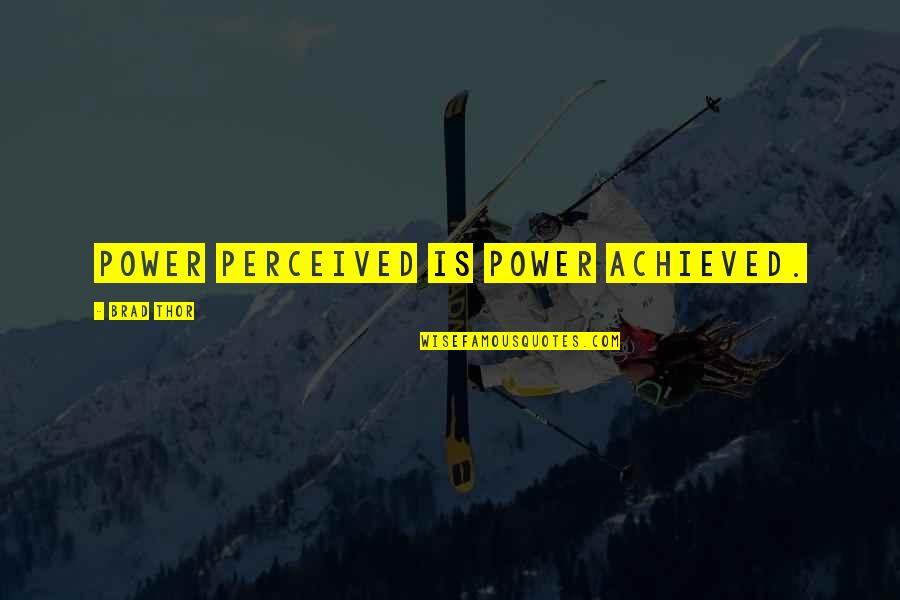 20th Anniversary Card Quotes By Brad Thor: Power perceived is power achieved.