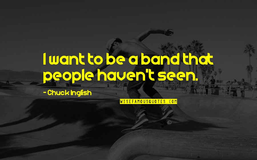 20th Anniversary Card Quotes By Chuck Inglish: I want to be a band that people