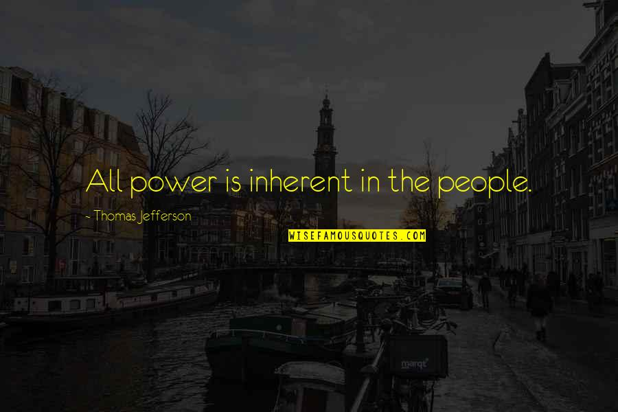 20th Anniversary Card Quotes By Thomas Jefferson: All power is inherent in the people.