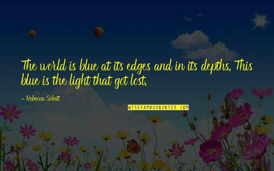 21 Pilots Famous Quotes By Rebecca Solnit: The world is blue at its edges and