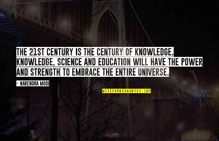 21st Quotes By Narendra Modi: The 21st century is the century of knowledge.