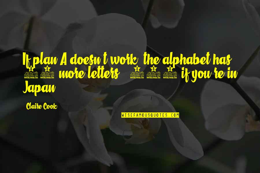 25 To Life Quotes By Claire Cook: If plan A doesn't work, the alphabet has
