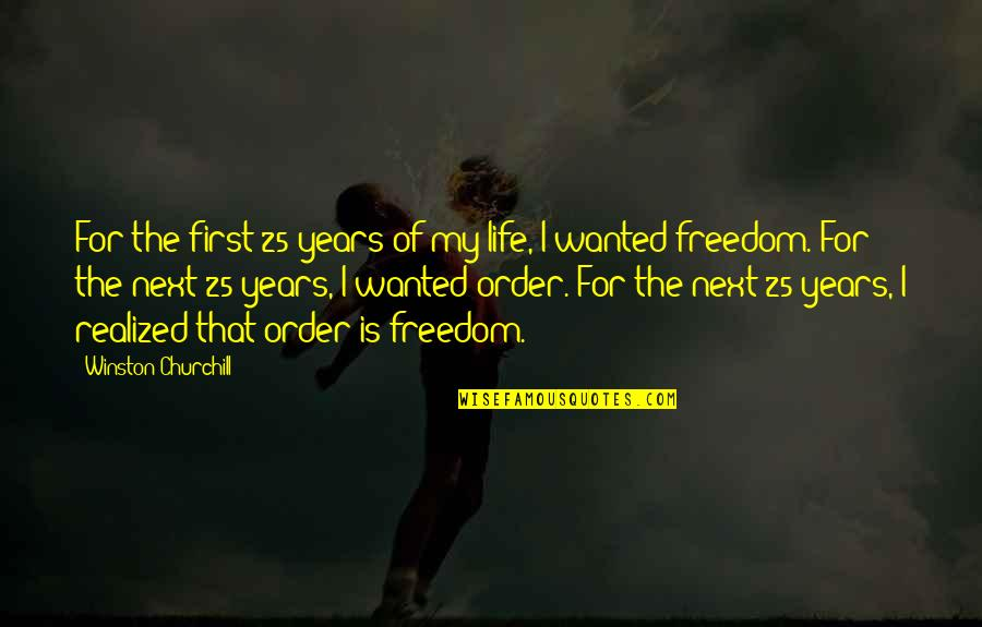 25 To Life Quotes By Winston Churchill: For the first 25 years of my life,