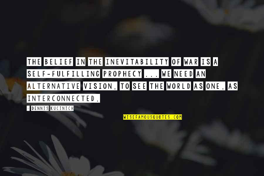 2560x1440 Wallpapers Quotes By Dennis Kucinich: The belief in the inevitability of war is