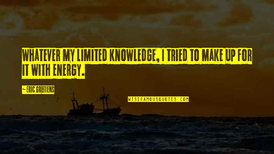 2560x1440 Wallpapers Quotes By Eric Greitens: Whatever my limited knowledge, I tried to make
