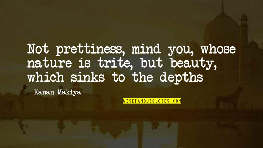 2560x1440 Wallpapers Quotes By Kanan Makiya: Not prettiness, mind you, whose nature is trite,