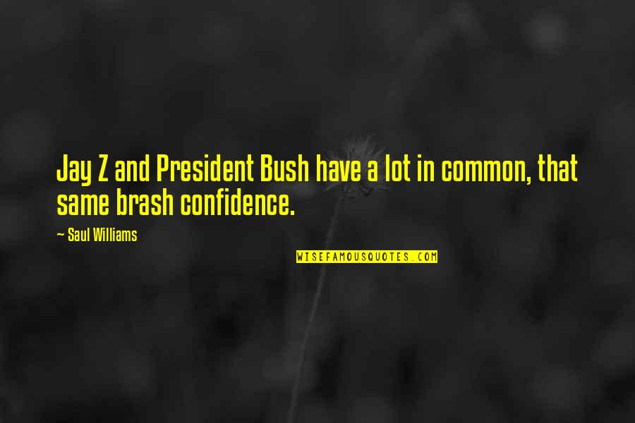 2560x1440 Wallpapers Quotes By Saul Williams: Jay Z and President Bush have a lot
