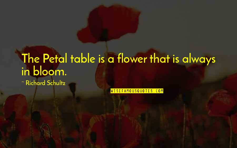 26 Republic Day Quotes By Richard Schultz: The Petal table is a flower that is