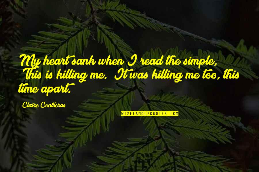 3 Pointers Quotes By Claire Contreras: My heart sank when I read the simple,